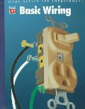 Basic Wiring (Home Repair and Improvement, Updated Series)
