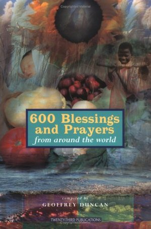 600 Blessings and Prayers from Around the World