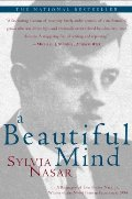 Beautiful Mind: A Biography of John Forbes Nash, Jr., Winner of the Nobel Prize in Economics, 1994, A