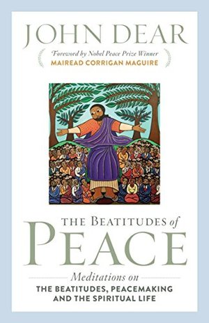 Beatitudes of Peace: Meditations on the Beatitudes, Peacemaking & the Spiritual Life, The