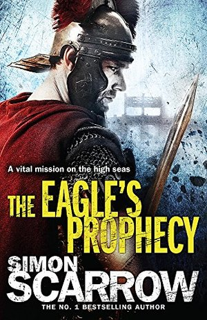 Eagle's Prophecy (Eagles of the Empire 6), The