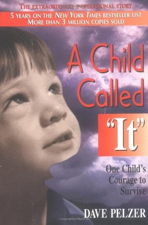 "Child Called ""It"": One Child's Courage to Survive, A"