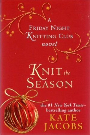 Knit the Season (Friday Night Knitting Club)