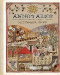Anno's Aesop: A Book of Fables by Aesop and Mr. Fox