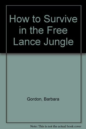 How to Survive in the Free Lance Jungle