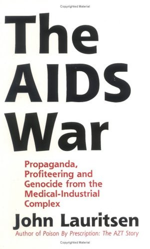 AIDS War: Propaganda, Profiteering, and Genocide from the Medical Industrial Complex, The