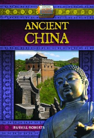Ancient China (Explore Ancient Worlds)