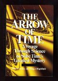 Arrow of Time : A Voyage Through Science to Solve Time's Greatest Mystery, The
