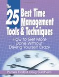 25 Best Time Management Tools & Techniques: How to Get More Done Without Driving Yourself Crazy, The