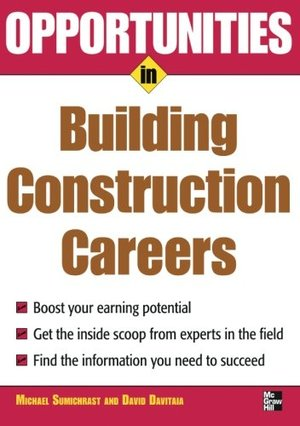 Opportunities in Building Construction Careers (Opportunities in ... (Paperback))