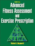 Advanced Fitness Assessment and Exercise Prescription-6th Edition