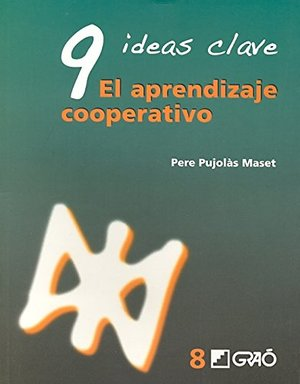 9 Ideas Clave. El Aprendizaje Cooperativo: 008 (Ideas Claves)
