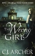 Wrong Girl: Book 1 of the 1st Freak House Trilogy (Volume 1), The