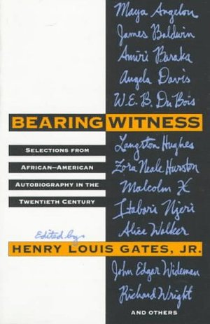 Bearing Witness: Selections from African-American Autobiography in the Twentieth Century