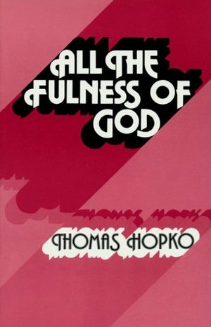 All the Fullness of God: Essays on Orthodoxy, Ecumenism and Modern Society