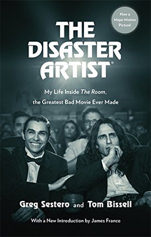 Disaster Artist: My Life Inside The Room, the Greatest Bad Movie Ever Made, The