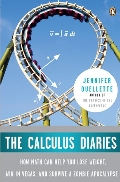 Calculus Diaries: How Math Can Help You Lose Weight, Win in Vegas, and Survive a Zombie Apocalypse, The