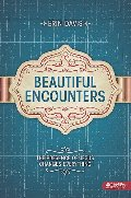 Beautiful Encounters: The Presence of Jesus Changes Everything (Member Book)