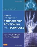 Bontrager's Handbook of Radiographic Positioning and Techniques, 8e