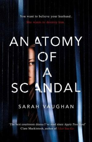 Anatomy of a Scandal: The brilliant, must-read novel of 2018