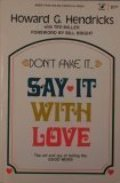 Don't Fake it Say It With Love (An Input Book)