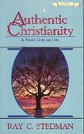 Authentic Christianity: The Powerful Life Every Believer Has the Right to Live