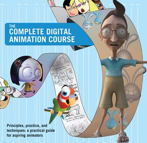 Complete Digital Animation Course, The