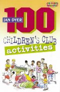 100 Children's Club Activities - One Hundred Children's Childrens Club Activities