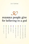 50 Reasons People Give for Believing in a God (50 Series, #1)