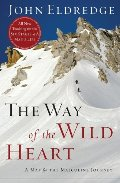 Way of the Wild Heart: A Map for the Masculine Journey, The