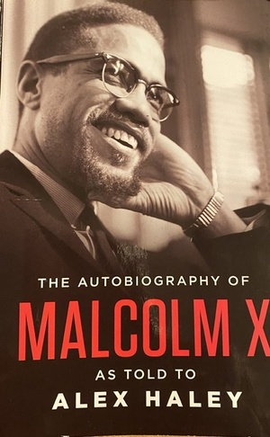 Autobiography of Malcolm X (As Told to Alex Haley), The