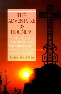 Adventure of Holiness: Biblical Foundations and Present-Day Perspectives, The