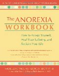 Anorexia Workbook: How to Accept Yourself, Heal Your Suffering, and Reclaim Your Life (New Harbinger Self-Help Workbook), The
