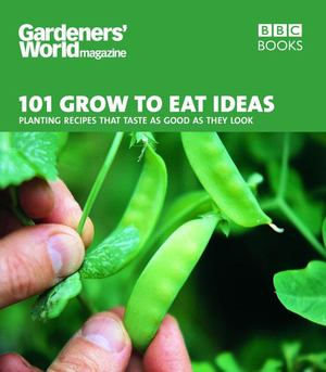 101 Grow to Eat Ideas