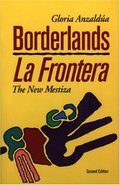 Borderlands/La Frontera: The New Mestiza (Second Edition)