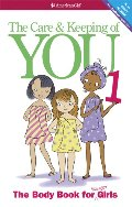 Care and Keeping of You: The Body Book for Younger Girls, Revised Edition, The