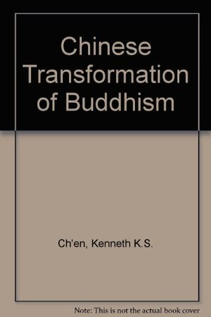 Chinese Tranformation of Buddhism, The