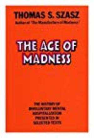 Age of Madness: The History of Involuntary Mental Hospitalization, The