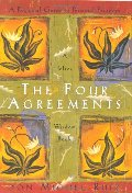 Four Agreements: A Practical Guide to Personal Freedom (A Toltec Wisdom Book), The