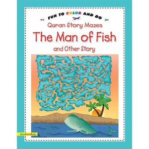 Quran Story Mazes the Man of Fish & Other Story: Fun to Color & Do