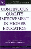 Continuous Quality Improvement in Higher Education (ACE/Praeger Series on Higher Education)