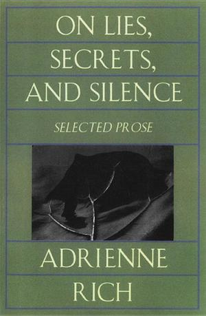 On Lies, Secrets, and Silence: Selected Prose 1966-1978