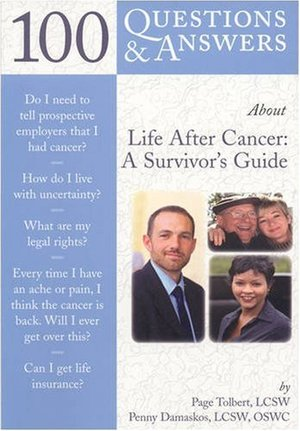 100 Questions  &  Answers About Life After Cancer: A Survivor's Guide