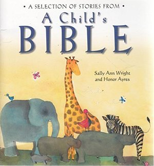 selection of stories from A Child's Bible, A