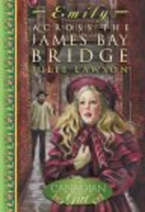 Emily: Across the James Bay Bridge (Our Canadian Girl)
