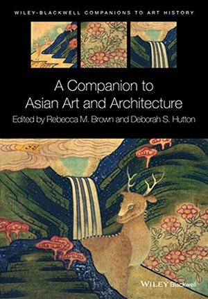 Companion to Asian Art and Architecture (Blackwell Companions to Art History), A