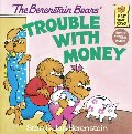 Berenstain Bears' Trouble with Money, The