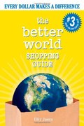 Better World Shopping Guide: Every Dollar Makes a Difference (Better World Shopping Guide: Every Dollar Can Make a Difference), The