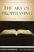 Art of Prophesying with The Calling of the Ministry (Puritan Paperbacks), The