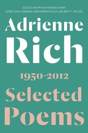 Adrienne Rich Selected Poems, 1950-2012